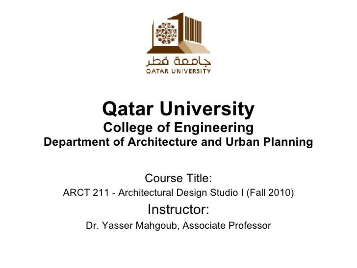 Qatar University College of Engineering Department of Architecture and Urban Planning Course Title: ARCT 211 - Architectur...