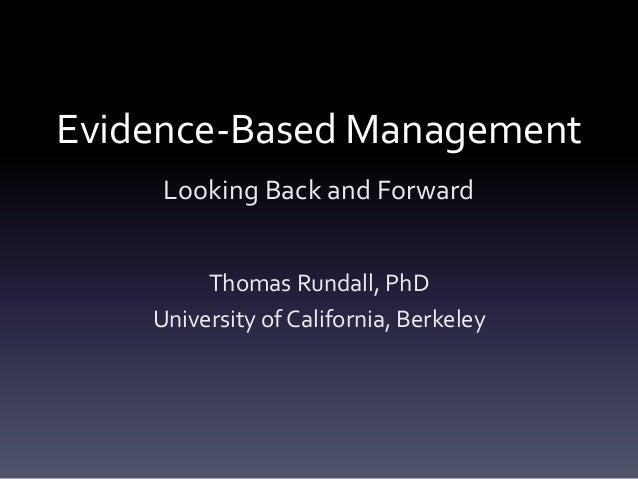 Evidence-Based ManagementLooking Back and ForwardThomas Rundall, PhDUniversity of California, Berkeley