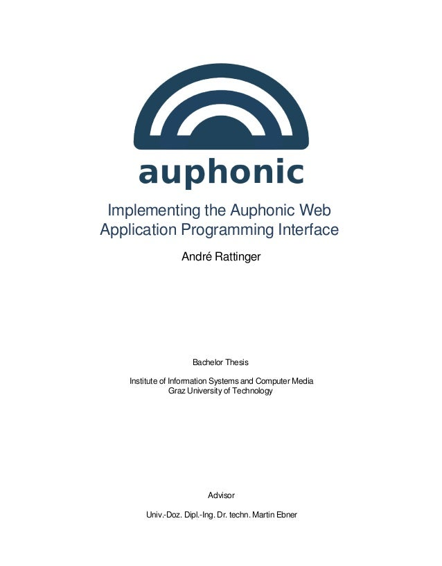 Implementing the Auphonic WebApplication Programming Interface                  André Rattinger                     Bachel...