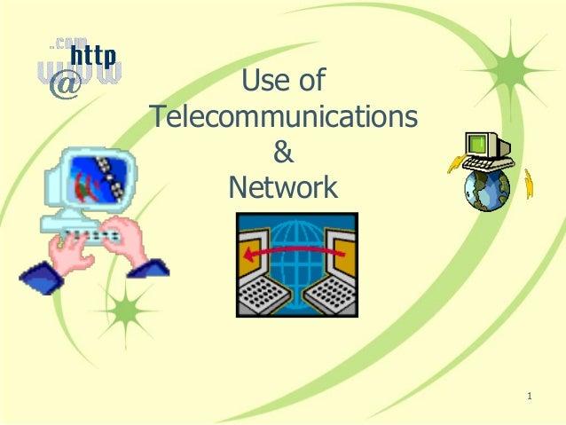 1 Use of Telecommunications & Network