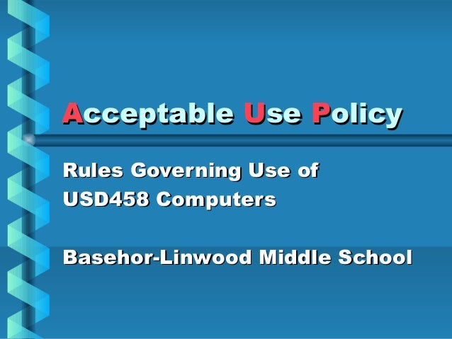 Acceptable Use PolicyRules Governing Use ofUSD458 ComputersBasehor-Linwood Middle School