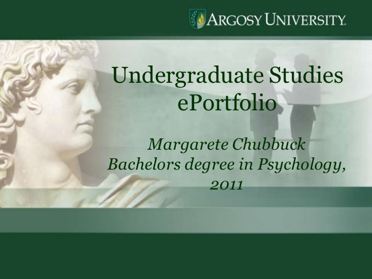 1<br />Undergraduate Studies  ePortfolio<br />Margarete Chubbuck<br />Bachelors degree in Psychology, 2011<br />