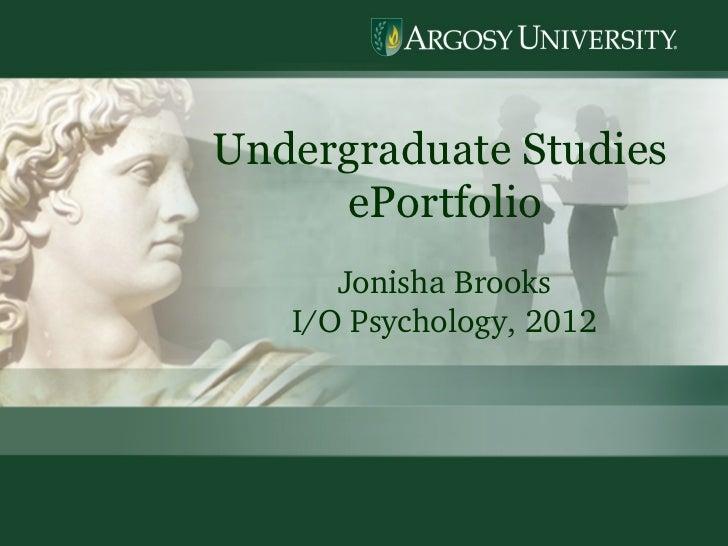 Undergraduate Studies  ePortfolio Jonisha Brooks I/O Psychology, 2012