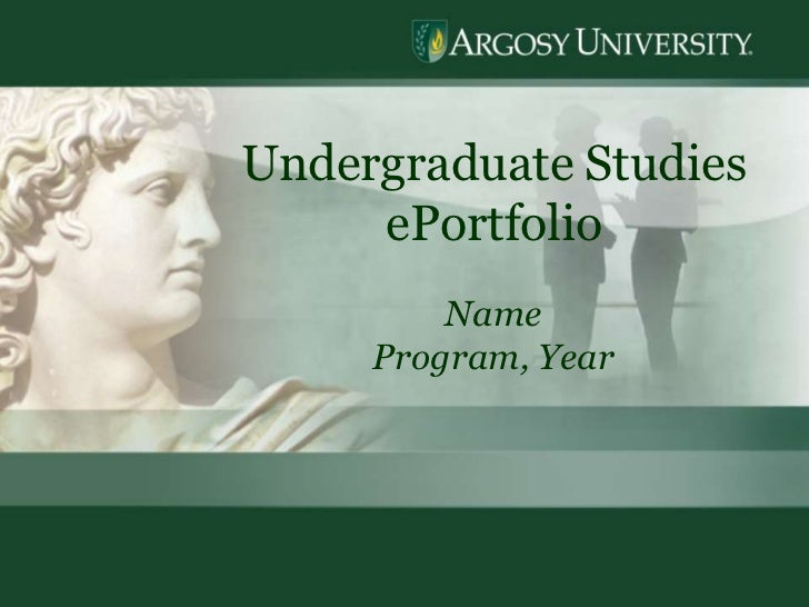 Undergraduate Studies     ePortfolio         Name     Program, Year                        1