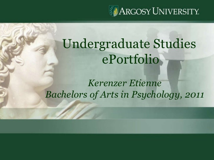 Undergraduate Studies  ePortfolio Kerenzer Etienne Bachelors of Arts in Psychology, 2011