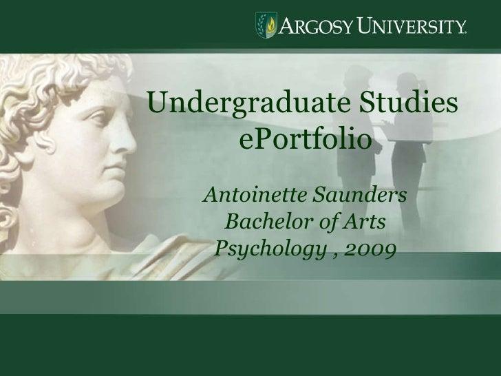 Undergraduate Studies  ePortfolio Antoinette Saunders Bachelor of Arts Psychology , 2009