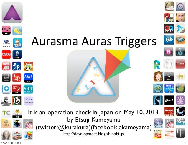 Aurasma	  Auras	  Triggers              It is an operation check in Japan on May 10, 2013.                              by...