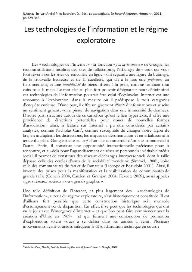 N.Auray, in van Andel P. et Boursier, D., éds., La sérendipité. Le hasard heureux, Hermann, 2011, pp.329-343.  Les technol...