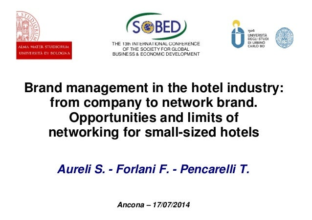 Brand management in the hotel industry: from company to network brand. Opportunities and limits of networking for small-si...