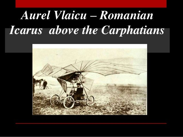 Aurel Vlaicu – Romanian Icarus above the Carphatians