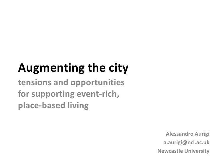 Alessandro Aurigi: Augmented Urban Spaces