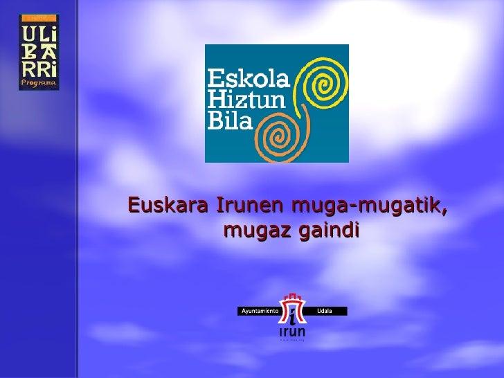 Euskara Irunen muga-mugatik,  mugaz gaindi