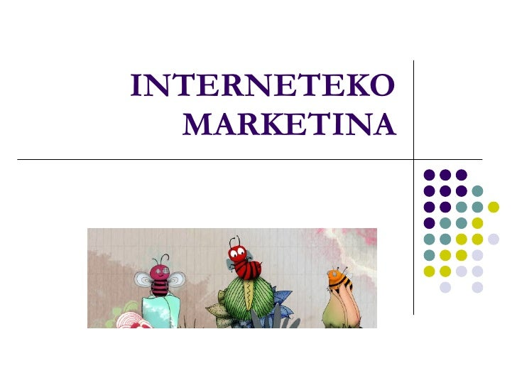 INTERNETEKO MARKETINA