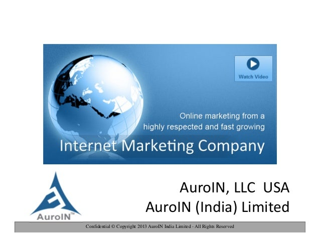 Confidential © Copyright 2013 AuroIN India Limited - All Rights ReservedAuroIN, LLC USAAuroIN (India) Limited