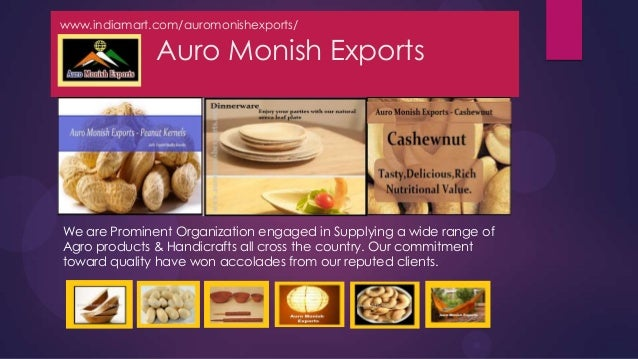 www.indiamart.com/auromonishexports/              Auro Monish ExportsWe are Prominent Organization engaged in Supplying a ...