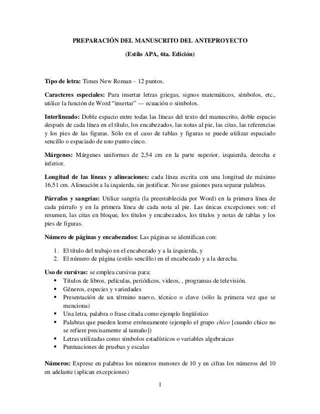 1 PREPARACIÓN DEL MANUSCRITO DEL ANTEPROYECTO (Estilo APA, 6ta. Edición) Tipo de letra: Times New Roman – 12 puntos. Carac...