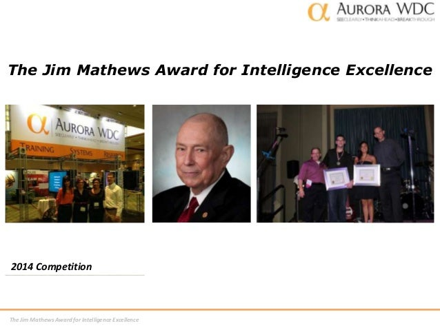 The Jim Mathews Award for Intelligence Excellence  2014 Competition  The Jim Mathews Award for Intelligence Excellence