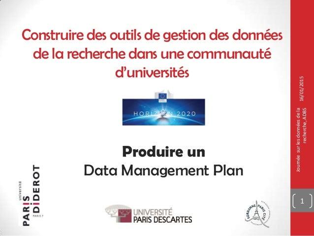 Construire des outils de gestion des données de la recherche dans une communauté d'universités 16/01/2015 Journéesurlesdon...
