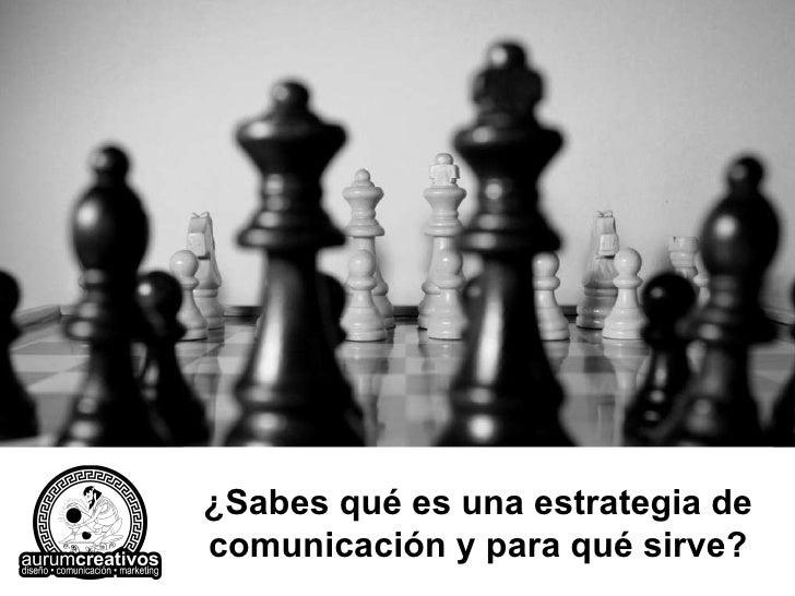 ¿Sabes qué es una estrategia de comunicación y para qué sirve?