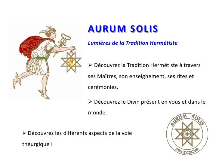 AURUM SOLISLumières de la Tradition Hermétiste<br /><ul><li> Découvrez la Tradition Hermétiste à travers ses Maîtres, son ...