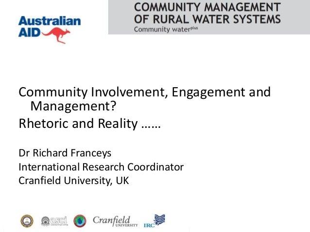 Community involvement, engagement and management? Rhetoric and reality...
