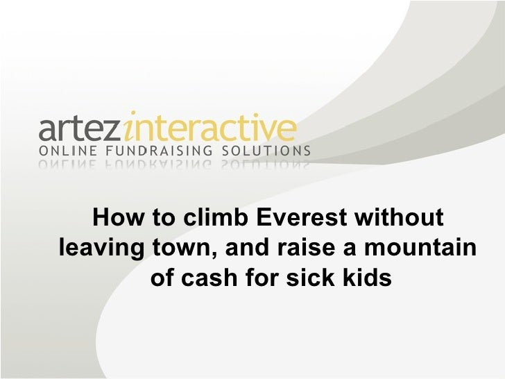 How to climb Everest without  leaving town, and raise a mountain  of cash for sick kids