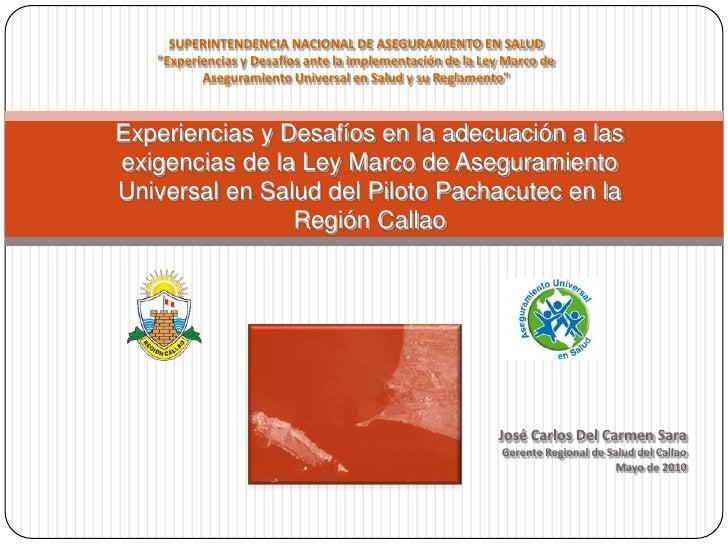 """SUPERINTENDENCIA NACIONAL DE ASEGURAMIENTO EN SALUD<br />""""Experiencias y Desafíos ante la implementación de la Ley Marco d..."""
