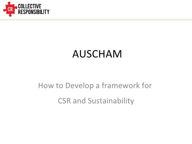 AUSCHAM How to Develop a framework for  CSR and Sustainability