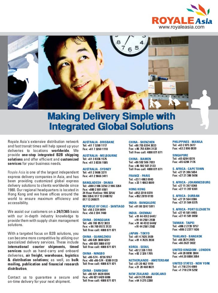 Making Delivery Simple with                         Integrated Global SolutionsRoyale Asias extensive distribution network...