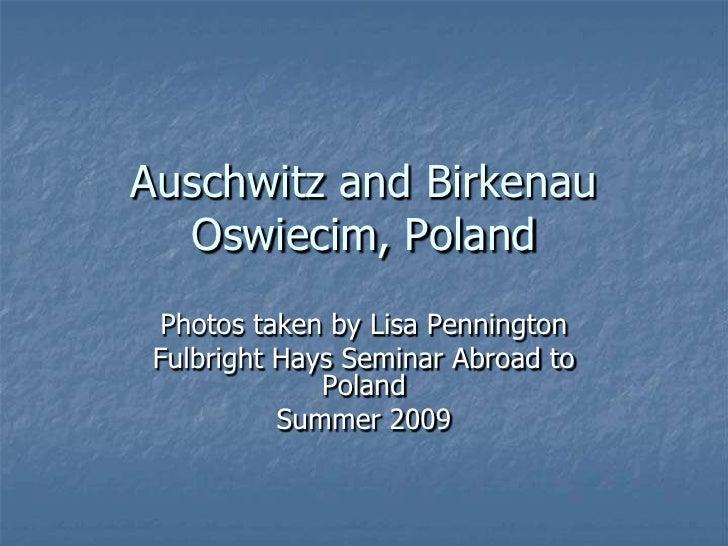 Auschwitz And Birkenau Photo Slideshow