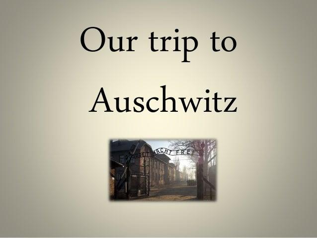 Our trip to Auschwitz