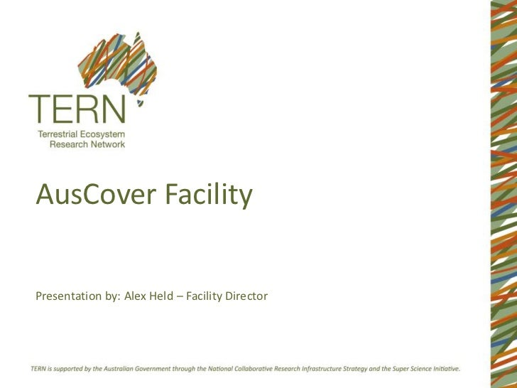 AusCover Facility<br />Presentation by: Alex Held – Facility Director<br />