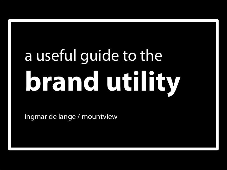 a useful guide to the brand utility ingmar de lange / mountview