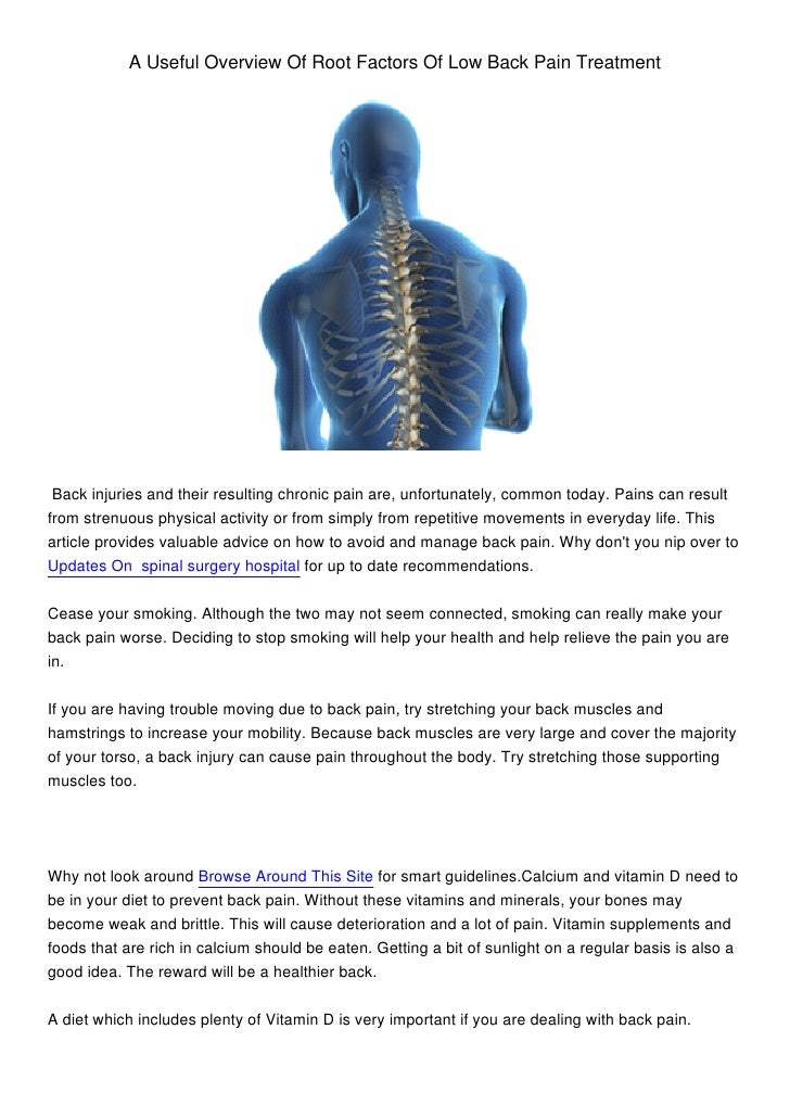 A Useful Overview Of Root Factors Of Low Back Pain Treatment Back injuries and their resulting chronic pain are, unfortuna...