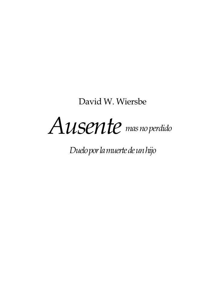 David W. Wiersbe   Ausente              mas no perdido    Duelo por la muerte de un hijo