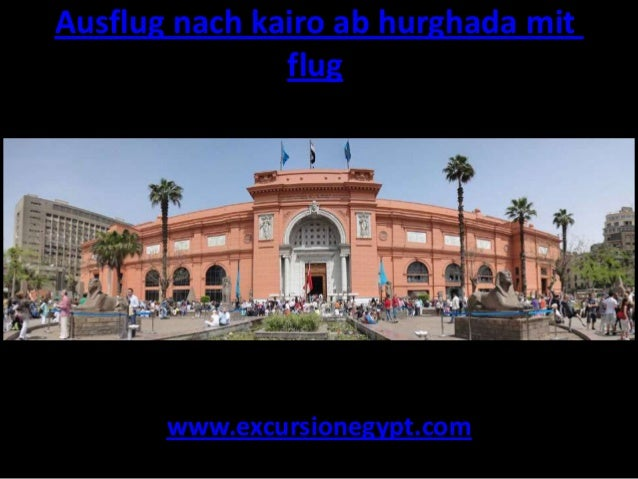 Ausflug nach kairo ab hurghada mit flug  www.excursionegypt.com