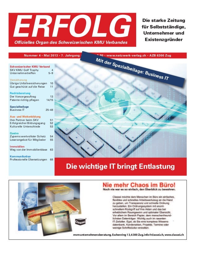 Die wichtige IT bringt Entlastung Die starke Zeitung für Selbstständige, Unternehmer und Existenzgründer Nummer 4 • Mai 20...