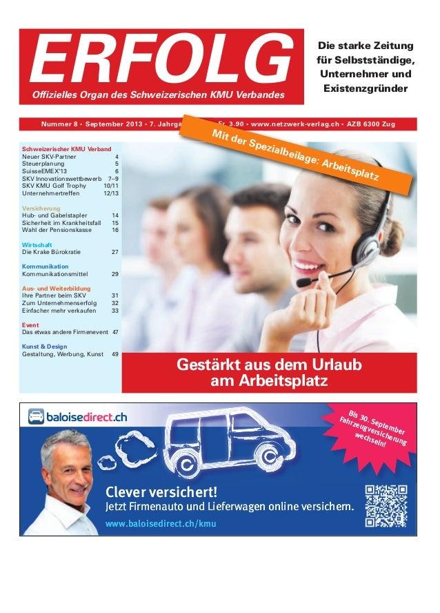 Gestärkt aus dem Urlaub am Arbeitsplatz Die starke Zeitung für Selbstständige, Unternehmer und Existenzgründer Nummer 8 • ...