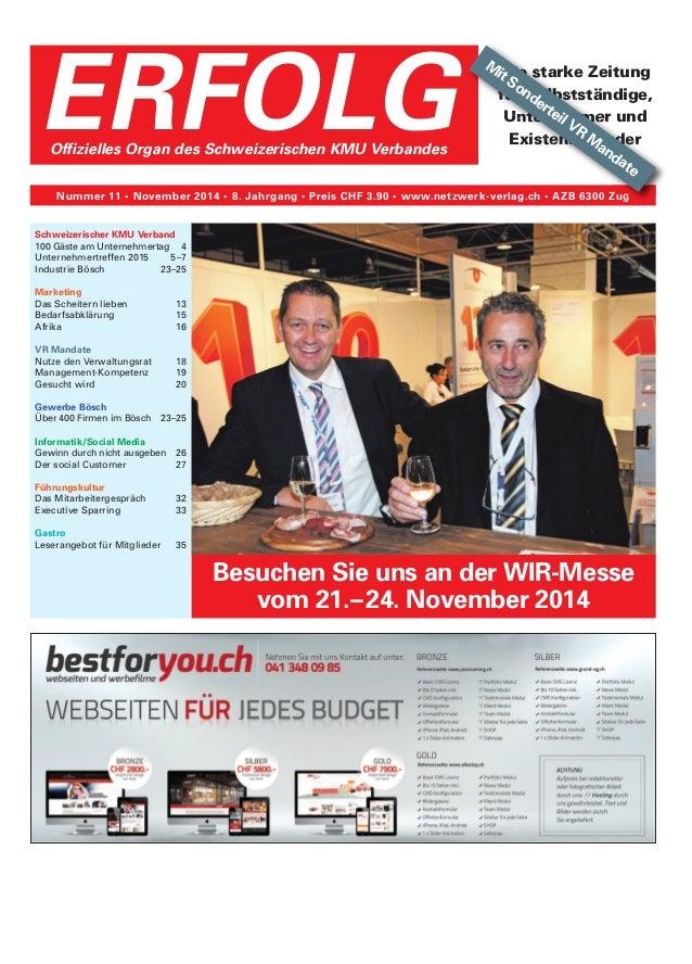 ERFOLGOffizielles Organ des Schweizerischen KMU Verbandes Nummer 11 • November 2014 • 8. Jahrgang • Preis CHF 3.90 • www.n...