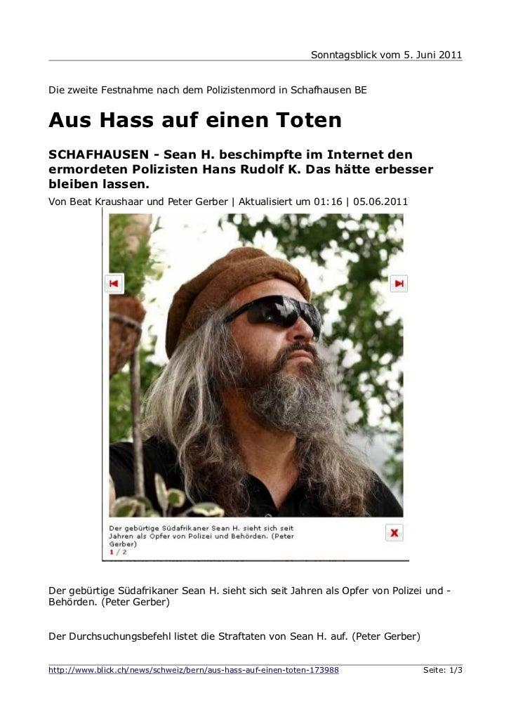 Sonntagsblick vom 5. Juni 2011Die zweite Festnahme nach dem Polizistenmord in Schafhausen BEAus Hass auf einen TotenSCHAFH...