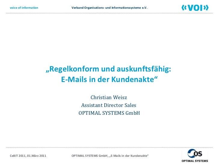 """"""" Regelkonform und auskunftsfähig:  E-Mails in der Kundenakte"""" Christian Weisz  Assistant Director Sales  OPTIMAL SYSTEMS ..."""