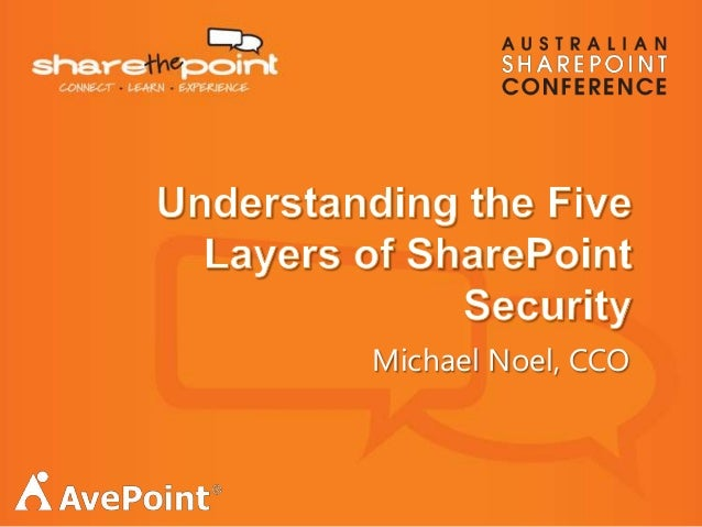 AUSPC 2013 - Understanding the Five Layers of SharePoint Security