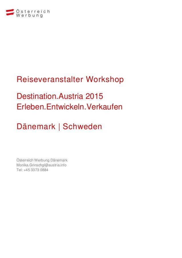 Reiseveranstalter Workshop Destination.Austria 2015 Erleben.Entwickeln.Verkaufen Dänemark | Schweden Österreich Werbung Dä...