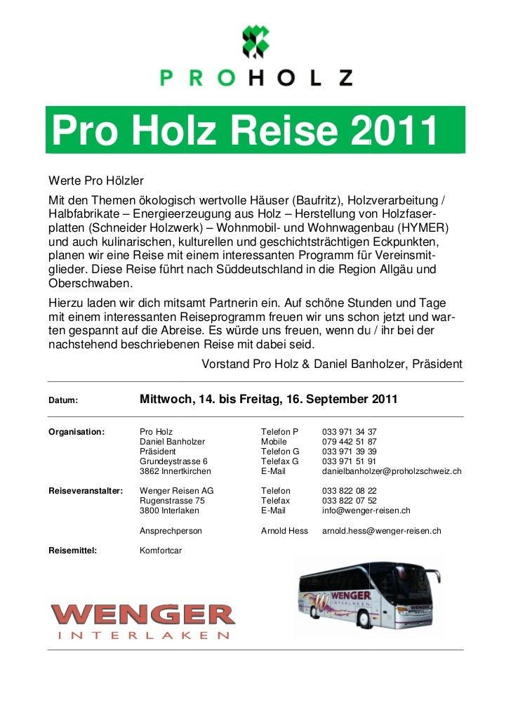 Pro Holz Reise 2011Werte Pro HölzlerMit den Themen ökologisch wertvolle Häuser (Baufritz), Holzverarbeitung /Halbfabrikate...