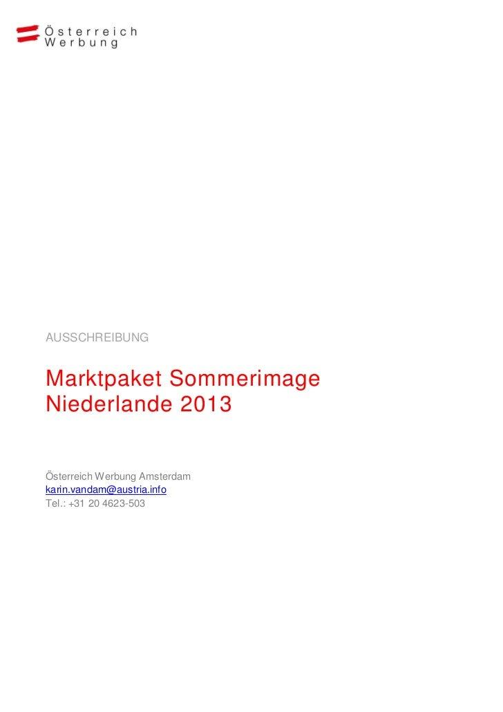 AUSSCHREIBUNGMarktpaket SommerimageNiederlande 2013Österreich Werbung Amsterdamkarin.vandam@austria.infoTel.: +31 20 4623-...