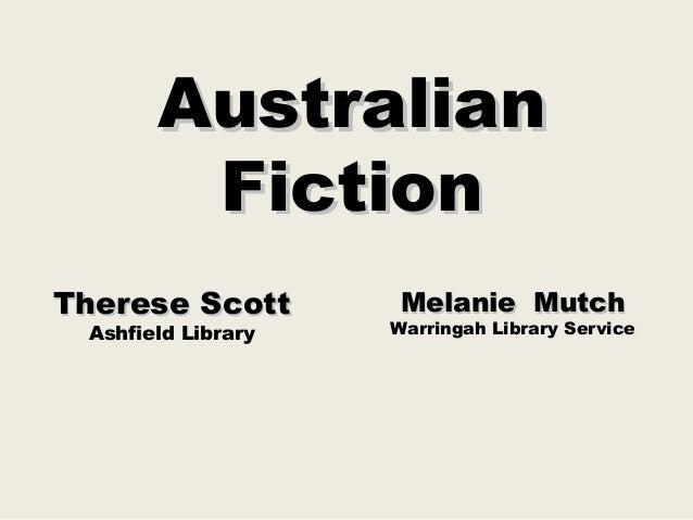 Australian        FictionTherese Scott        Melanie Mutch Ashfield Library   Warringah Library Service