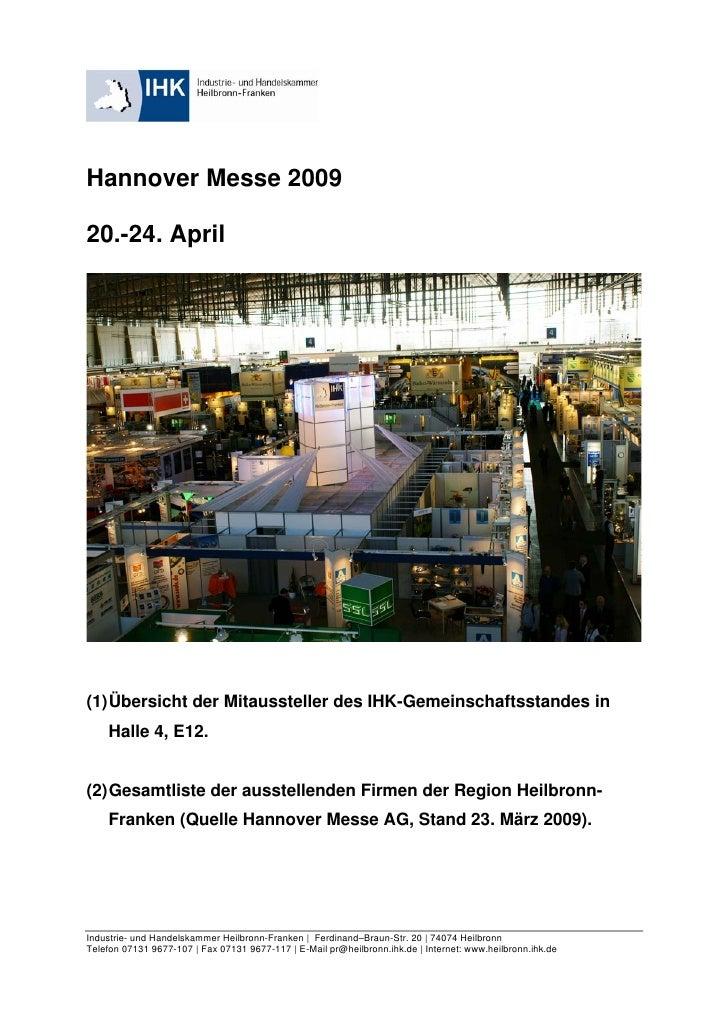 Hannover Messe 200920.-24. April(1) Übersicht der Mitaussteller des IHK-Gemeinschaftsstandes in    Halle 4, E12.(2) Gesamt...