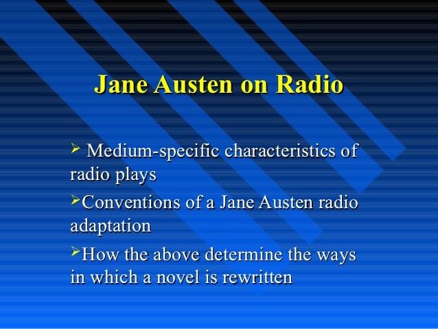 Jane Austen on Radio Medium-specific characteristics ofradio playsConventions of a Jane Austen radioadaptationHow the a...