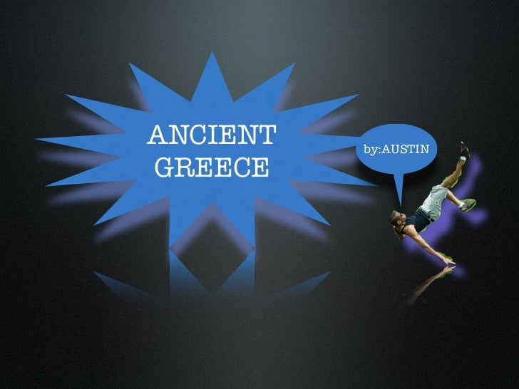 ANCIENT   by:AUSTINGREECE