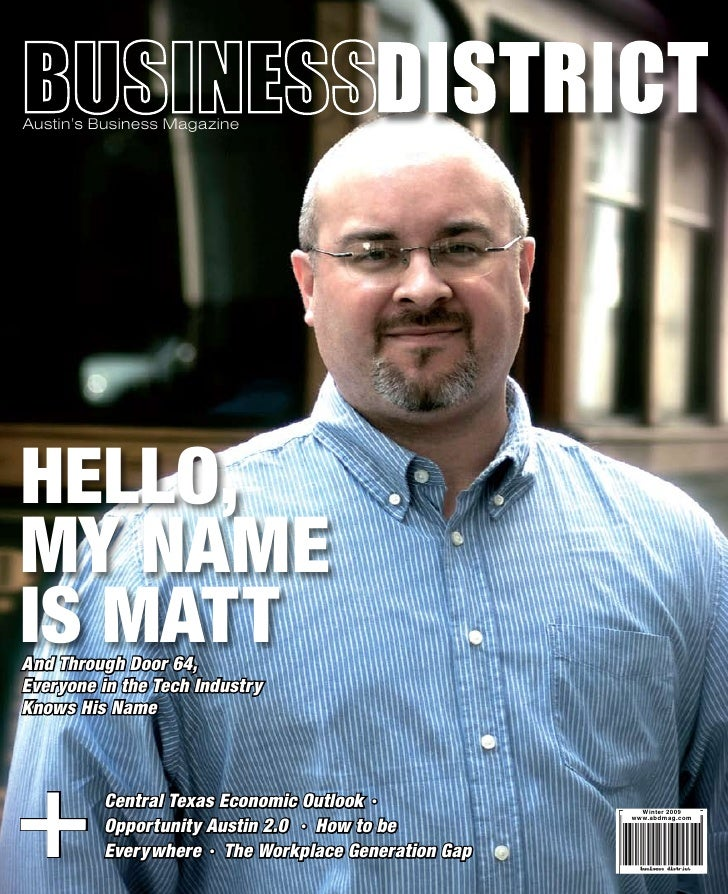 Austin's Business Magazine     HELLO, MY NAME IS MATT And Through Door 64, Everyone in the Tech Industry Knows His Name   ...